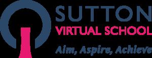 Sutton Virtual School. Aim, Aspire, Achieve